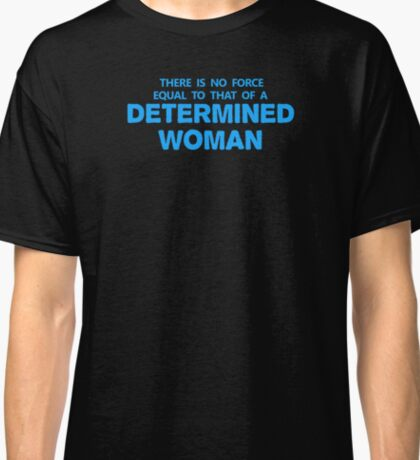 DETERMINED WOMAN Classic T-Shirt