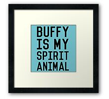 Buffy is my Spirit Animal_Black Framed Print