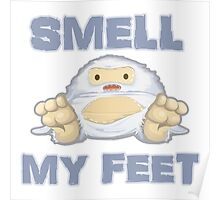 Cute Yeti Funny Smell My Feet Poster