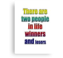 Winners losers Canvas Print