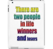 Winners losers iPad Case/Skin