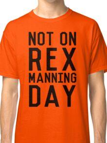 Rex Manning Day_Black Classic T-Shirt