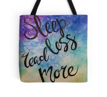 Sleep Less Read More Tote Bag