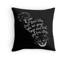 Cheshire Quote Throw Pillow