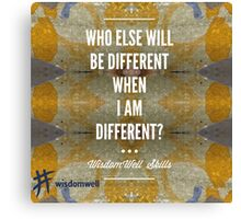 Who Else Will Be Different Canvas Print