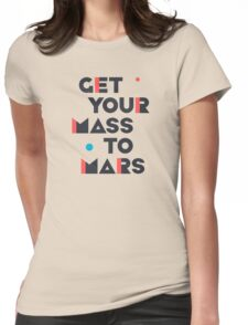 Get Your Mass to Mars (Modern/Dark) – Shirts & Hoodies Womens Fitted T-Shirt