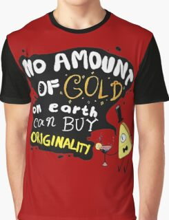 No Amount of Gold can Buy Originality Bill Cipher quote Graphic T-Shirt