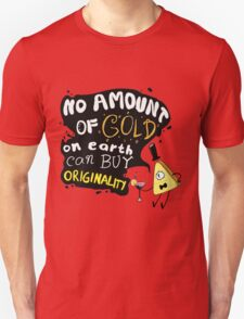 No Amount of Gold can Buy Originality Bill Cipher quote T-Shirt