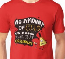 No Amount of Gold can Buy Originality Bill Cipher quote Unisex T-Shirt