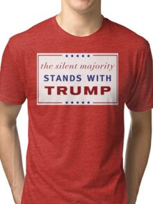 The Silent Majority Stands With Trump Tri-blend T-Shirt