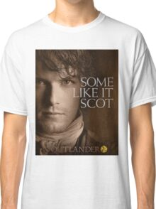 Outlander/Jamie Fraser/Some like it Scot Classic T-Shirt