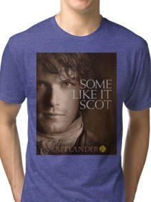 Outlander/Jamie Fraser/Some like it Scot Tri-blend T-Shirt