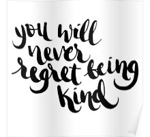 you will never regret being kind Poster