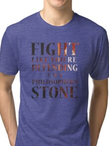 Like You're Defending the Philosopher's Stone. Tri-blend T-Shirt