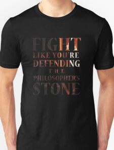 Like You're Defending the Philosopher's Stone. Unisex T-Shirt