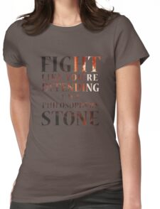 Like You're Defending the Philosopher's Stone. Womens Fitted T-Shirt