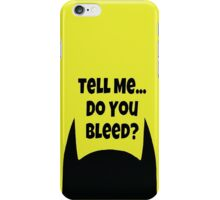 Do You Bleed? iPhone Case/Skin