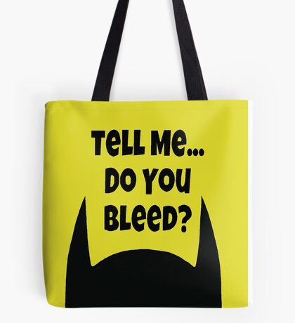 Do You Bleed? Tote Bag