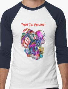 Today I'm Feeling (2) Men's Baseball ¾ T-Shirt