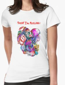 Today I'm Feeling (2) Womens Fitted T-Shirt