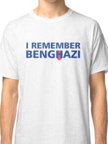 I Remember Benghazi Classic T-Shirt