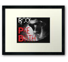 Rock Pre Birth Framed Print