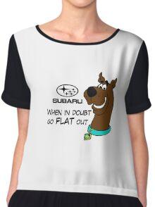 Subaru Scooby Doo - When in Doubt go FLAT out! Chiffon Top