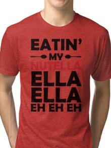 Nutella Ella Ella Eh Eh Eh Tri-blend T-Shirt