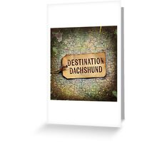 Destination Dachshund Square Greeting Card
