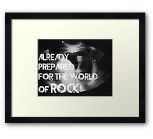 Already prepaired for the world of rock Framed Print