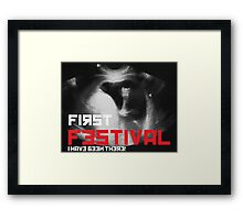 First Festival - I Have been there! Framed Print