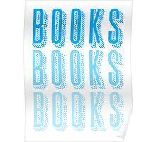 BOOKS BOOKS BOOKS in blue Poster