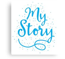 MY STORY in blue Canvas Print