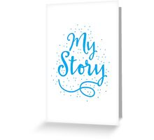MY STORY in blue Greeting Card