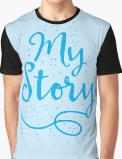MY STORY in blue Graphic T-Shirt