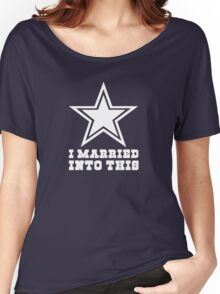 Dallas Cowboys I Married into this Women's Relaxed Fit T-Shirt