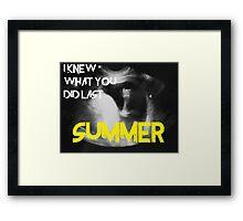 I kew what you did last summer Framed Print