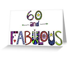 60 and Fabulous 60th Birthday Greeting Card