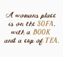 A womans place is on the SOFA with a BOOK and a cup of TEA. Kids Tee