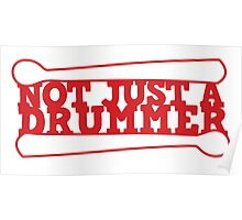 not just a drummer Poster