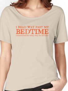 I read way past my bed time communication today may be difficult Women's Relaxed Fit T-Shirt