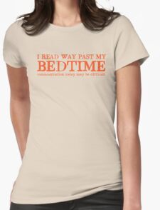 I read way past my bed time communication today may be difficult Womens Fitted T-Shirt
