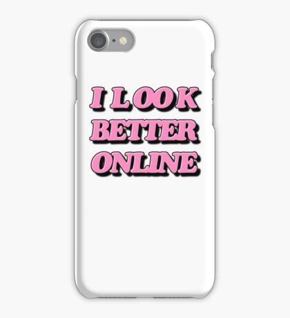 I look better online iPhone Case/Skin