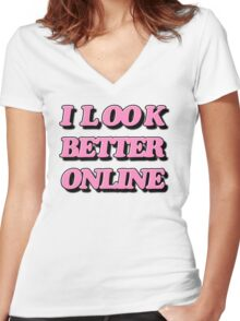 I look better online Women's Fitted V-Neck T-Shirt