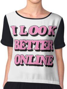 I look better online Chiffon Top