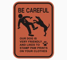 FRIENDLY DOG NOT DANGEROUS (BE CAREFUL) SIGN Kids Clothes