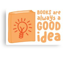 BOOKS are always a good idea! Canvas Print