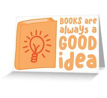 BOOKS are always a good idea! Greeting Card