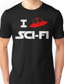 I just love Sci-Fi Unisex T-Shirt