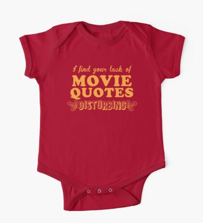 I find your lack of movie quotes disturbing One Piece - Short Sleeve